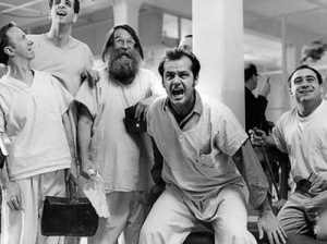 "From the movie ""One Flew Over the Cuckoo's Nest"""